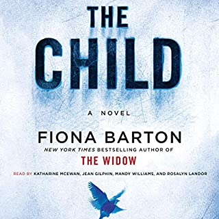 The Child                   Auteur(s):                                                                                                                                 Fiona Barton                               Narrateur(s):                                                                                                                                 Katharine McEwan,                                                                                        Jean Gilpin,                                                                                        Mandy Williams,                   Autres                 Durée: 11 h et 28 min     5 évaluations     Au global 4,6