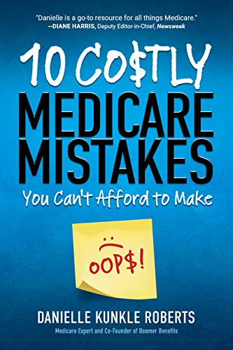 10 Costly Medicare Mistakes You Can't Afford to Make by [Danielle Roberts]