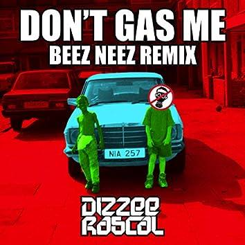 Don't Gas Me (Beez Neez Remix)