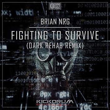 Fighting To Survive (Dark Rehab Remix)