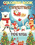 Christmas Coloring Book For Kids: Cute Christmas Coloring Book with Christmas Trees, Santa Claus, Reindeer, Snowman, and More!