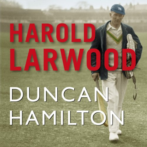 Harold Larwood                   By:                                                                                                                                 Duncan Hamilton                               Narrated by:                                                                                                                                 Alex Jennings                      Length: 11 hrs and 30 mins     5 ratings     Overall 4.4