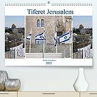 Tiferet Jerusalem - Jerusalems Glanz (Premium, hochwertiger DIN A2 Wandkalender 2022, Kunstdruck in Hochglanz): Wunderschoene Bilder aus der ewigen Hauptstadt mit unverwechselbarem Glanz. (Monatskalender, 14 Seiten )