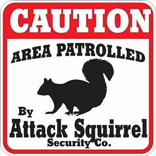 Animal Den Attack Squirrel Sign