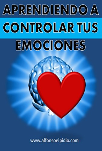 Aprendiendo A Controlar Tus Emociones Spanish Edition Kindle Edition By López Alfonso Elpidio Sánchez Health Fitness Dieting Kindle Ebooks