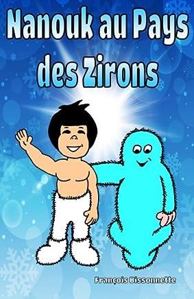 Nanouk au Pays des Zirons: Livre pour enfants: Volume 1