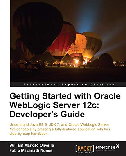 Compare Textbook Prices for Getting Started with Oracle WebLogic Server 12c: Developer's Guide  ISBN 9781849686969 by William Markito