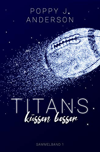 Titans küssen besser (Sammelband 1)