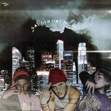 Sadder Day Night (feat. Lil Raven & NotEvenTanner)