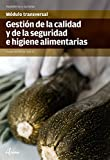 Gestión de la Calidad y la Seguridad e Higiene alimentarias (MODULOS TRANSVERSALES - COCINA)