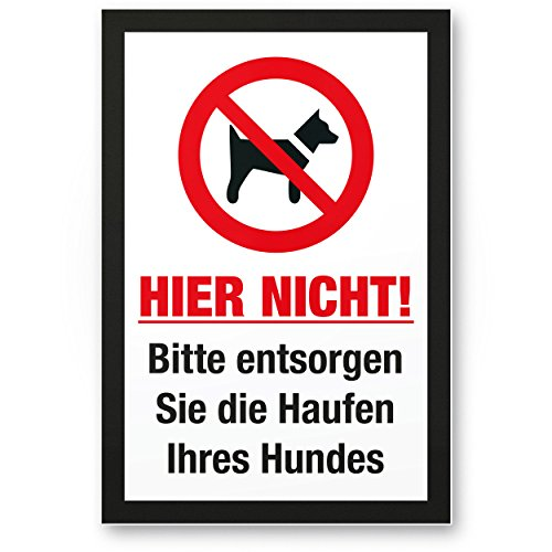 Entsorgen Sie die Haufen Ihres Hundes, Kunststoff Schild Hunde kacken verboten - Verbotsschild/Hundeverbotsschild, Verbot Hundeklo/Hundekot/Hundehaufen/Hundekacke