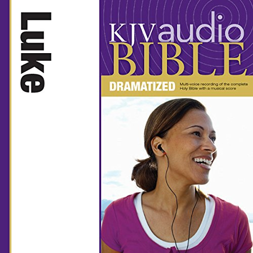 KJV Audio Bible: Luke (Dramatized) audiobook cover art