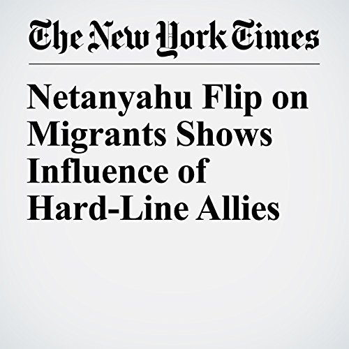 Netanyahu Flip on Migrants Shows Influence of Hard-Line Allies copertina