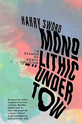 Monolithic Undertow: In Search of Sonic Oblivion