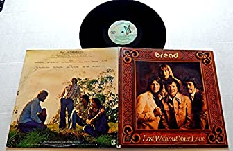 Bread LOST WITHOUT YOUR LOVE - Elektra Records 1977 - USED Vinyl LP Record - 1977 Pressing - The Chosen One - Hold Tight - Hooked On You - Fly Away