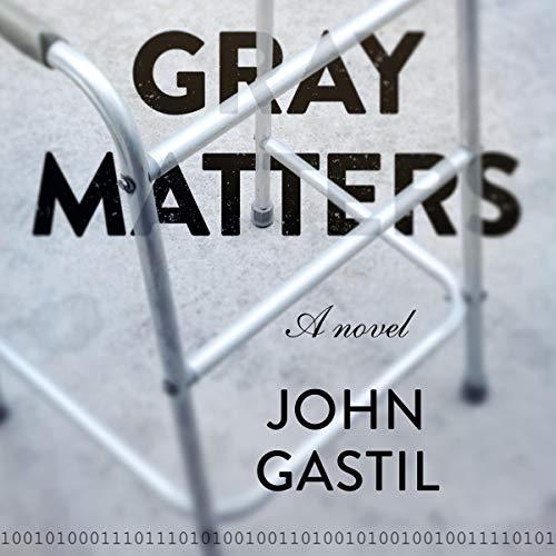 Gray Matters Audiobook By John Webster Gastil cover art
