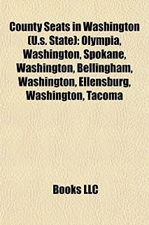 County Seats in Washington (U.S. State): Olympia, Washington, Spokane, Washington, Bellingham, Washington, Ellensburg, Was...