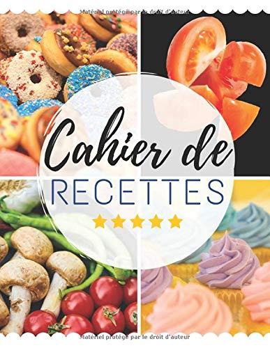 Cahier De Recettes: Livre de Recettes de Cuisine Vierge a Remplir et a Completer Pour Plats Cocktails Gateaux Patisseries | Dim A4 XXL | 120 Pages