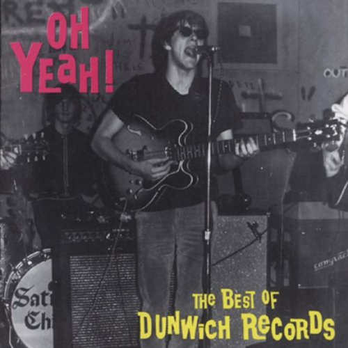 Oh Yeah! The Best of Dunwich Records