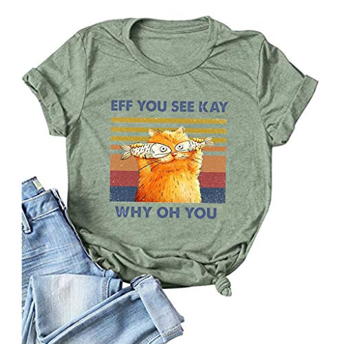 Eff You See Kay Why Oh You Shirt Women Funny Cat Shirts Short Sleeve Graphic Cute Tee Casual Tops Plus Size.S-3XL Green