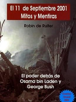 El 11 de Septiembre 2001 - Mitos y Mentiras  El poder oculto detrás de Osama bin Laden y George W Bush  Spanish Edition