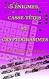 5-ÉNIGMES, CASSE-TÊTES ET CRYPTOGRAMMES: Une course au trésor