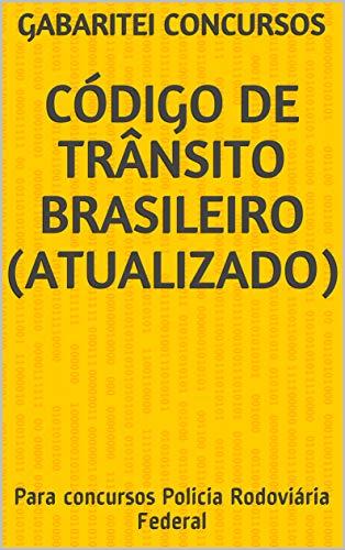 Código de Trânsito Brasileiro (Atualizado): Para concursos Policia Rodoviária Federal