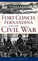 Fort Clinch, Fernandina and the Civil War