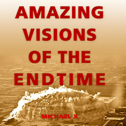 Amazing Visions of the End Times audiobook cover art