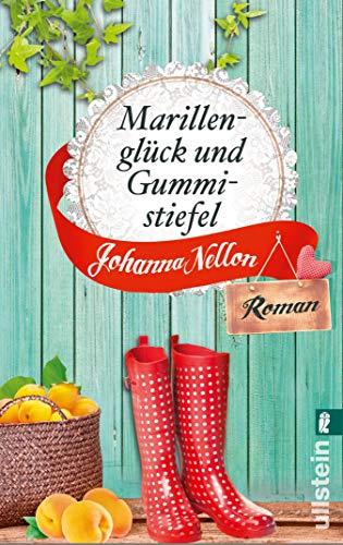 Marillenglück und Gummistiefel: Roman