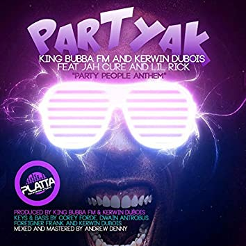 "Partyak ""Party People Anthem"""
