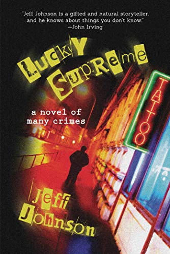 Lucky Supreme: A Novel of Many Crimes: A Darby Holland Crime Novel (#1) (Darby Holland Crime Novel Series, Band 1)