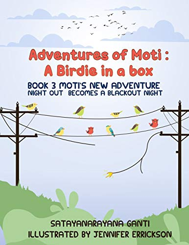 Adventures of Moti: Book 3: Moti's New Adventure: Night Out Becomes A Blackout Night