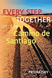 Every Step Together On the Camino De Santiago (English Edition)