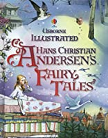 Illustrated Fairytales from Hans Christian Anderson (Illustrated Stories)