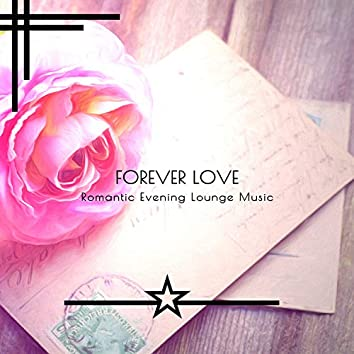 Forever Love - Romantic Evening Lounge Music