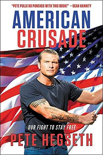 Compare Textbook Prices for American Crusade: Our Fight to Stay Free  ISBN 9781546098744 by Hegseth, Pete