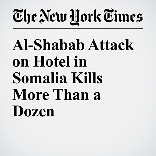 Al-Shabab Attack on Hotel in Somalia Kills More Than a Dozen cover art