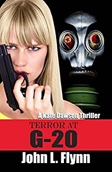 [John L. Flynn]のTerror at G-20 (A Kate  Dawson Thriller Book 3) (English Edition)
