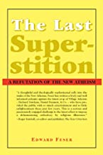 The Last Superstition: A Refutation of the New Atheism