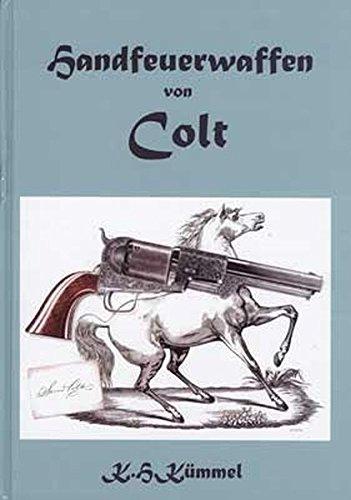 Handfeuerwaffen von Colt: Die Geschichte der Colt Revolver und Pistolen