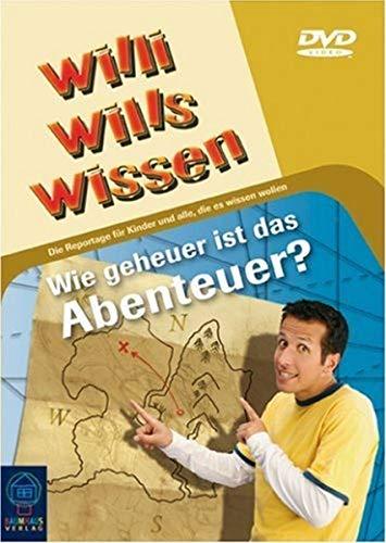 Willi will's wissen: Wie geheuer ist das Abenteuer?