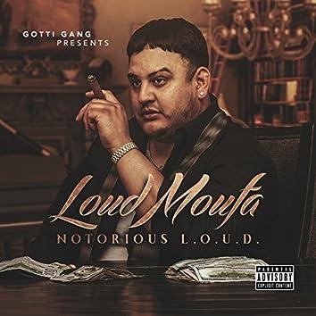 Notorious L.O.U.D.