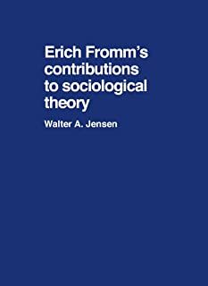 Erich Fromm's contributions to sociological theory