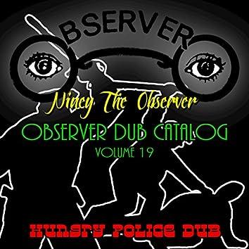 Observer Dub Catalog, Vol. 19 (Hungry Police Dub)