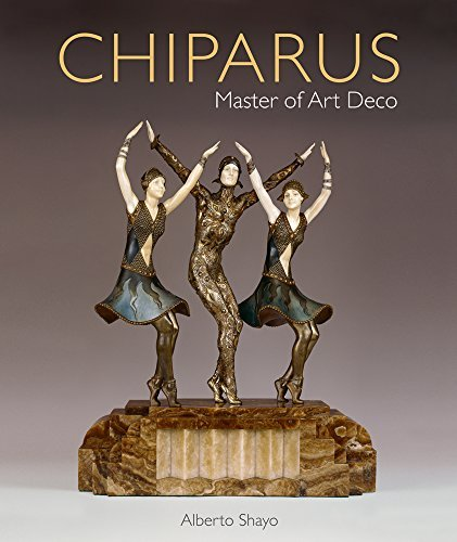Chiparus: Master of Art Deco by Alberto Shayo (2016-05-04)
