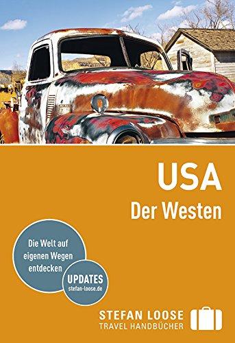 Stefan Loose Reiseführer USA, Der Westen: mit Reiseatlas (Stefan Loose Travel Handbücher)