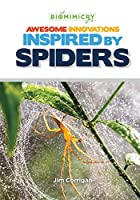Awesome Innovations Inspired by Spiders (Biomimicry)