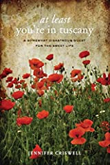 At Least You're in Tuscany by Criswell, Jennifer (2014) Paperback Paperback