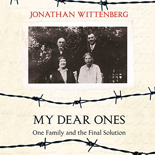 My Dear Ones: One Family and the Final Solution cover art